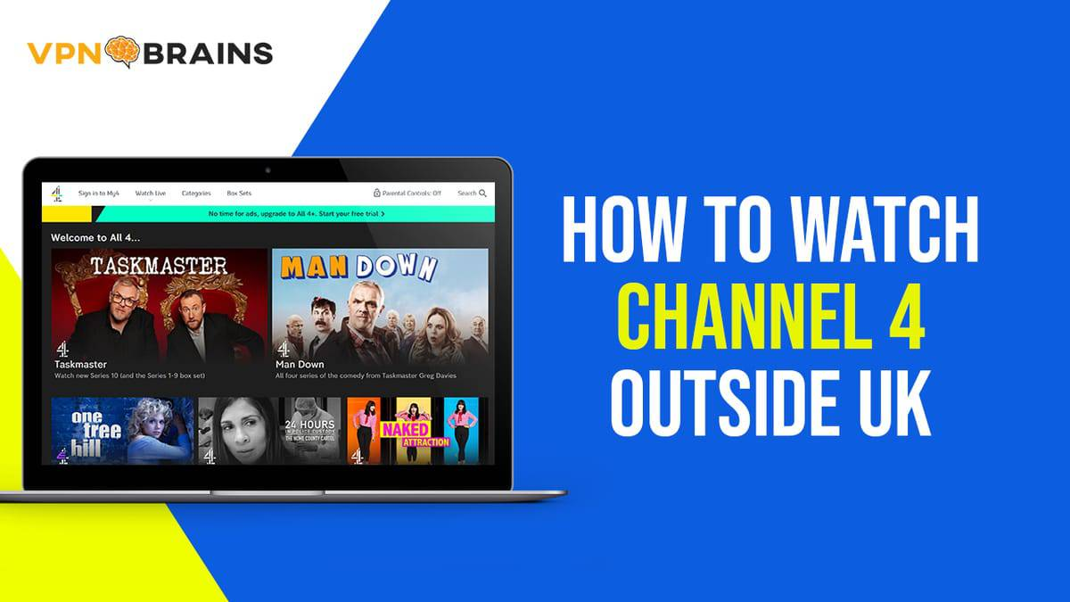 How To Watch Channel 4 outside UK