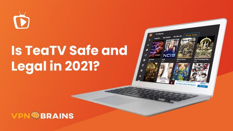 Is TeaTV safe and legal?