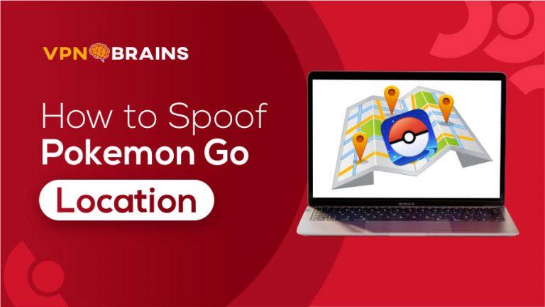 How to spoof Pokemon Go location