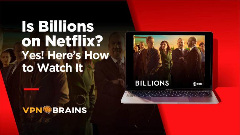 Is Billions on Netflix?