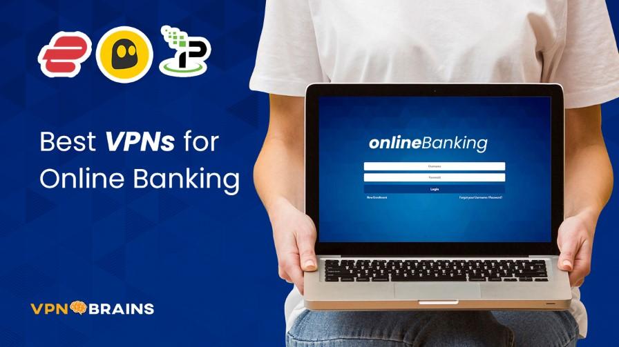 Best VPNs for Online Banking