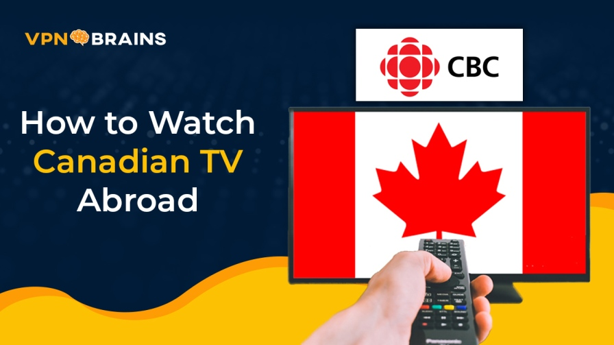 How to watch Canadian TV abroad