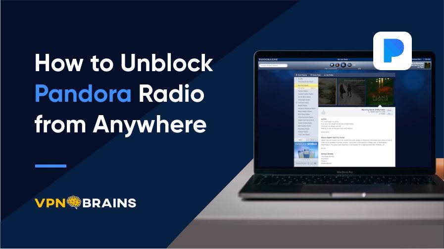 How to Unblock Pandora Radio