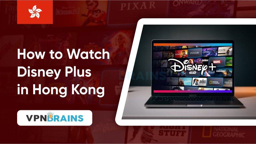 How to watch Disney Plus in Hong Kong