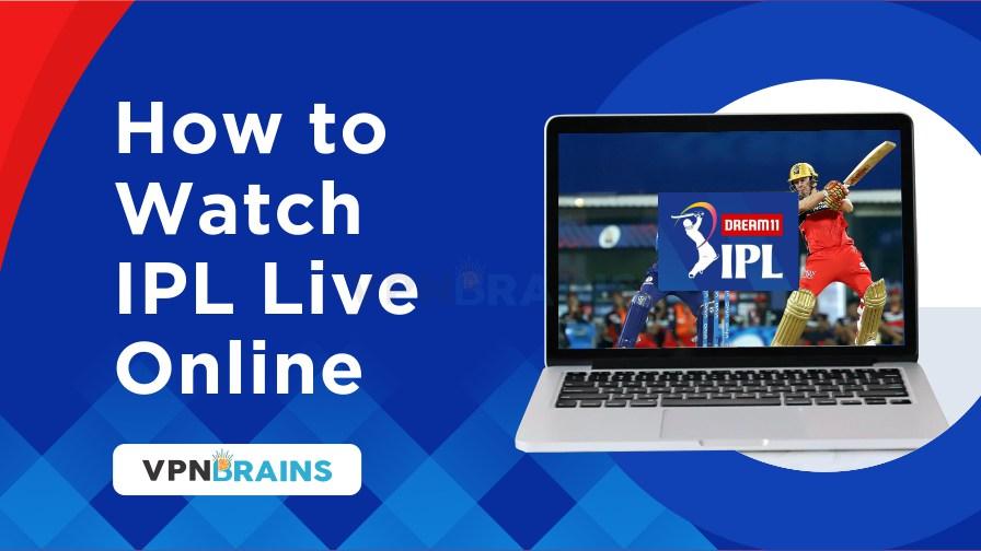 How to watch IPL live online